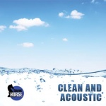 clean and acoustic